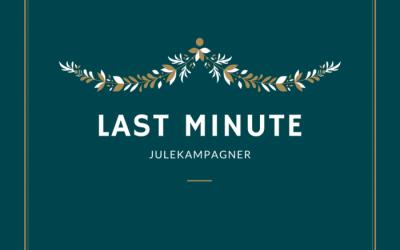 5 ideer til en fed last minute julekampagne